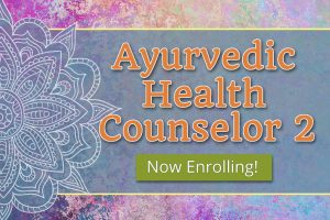 Ayurvedic Health Counselor Certification Course at CCA