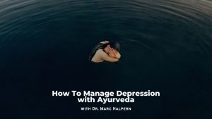 How To Manage Depression with Ayurveda